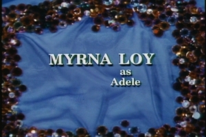 Oh my God! That was Myrna freaking Loy?!