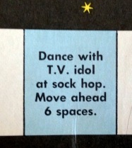 "I can see why this would be worth a 6-space movement. Why would a ""T.V. idol"" be at your sock hop?"