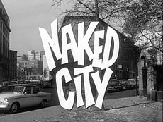 230px-Title_Card_to_Naked_City_(TV_Series_1958-1963)